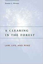 A Clearing in the Forest: Law, Life, and Mind