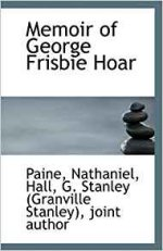 Memoir of George Frisbie Hoar
