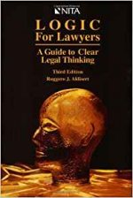 Logic for Lawyers : A Guide to Clear Legal Thinking