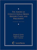 The American Constitutional Order: History, Cases, and Philosophy