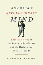 America's Revolutionary Mind: A Moral History of the American Revolution and the Declaration That Defined It