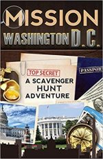 Mission Washington, D.C.: A Scavenger Hunt Adventure (Travel Guide For Kids)
