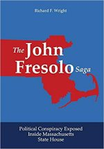 The John Fresolo Saga: Political Conspiracy Exposed Inside Massachusetts State House